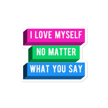 Load image into Gallery viewer, I Love Myself No Matter What You Say Polysexual Stickers | ThisIsTheirs