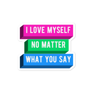 I Love Myself No Matter What You Say Polysexual Stickers | ThisIsTheirs