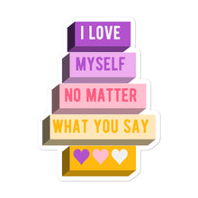 Load image into Gallery viewer, I Love Myself No Matter What You Say Trixic NBLW Pride Stickers | ThisIsTheirs