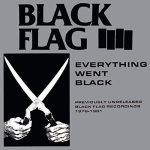 BLACK FLAG <br/> <small>EVERYTHING WENT BLACK</small>