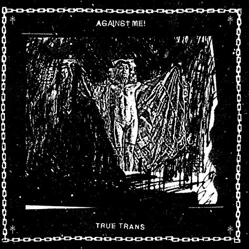 AGAINST ME <br/> <small>TRUE TRANS SOUL REBEL</small>