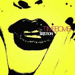 IRATION <br/> <small>TIME BOMB</small>