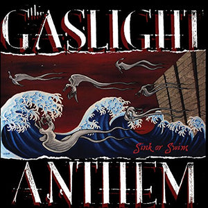 GASLIGHT ANTHEM <br/> <small>SINK OR SWIM</small>