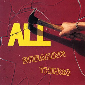 ALL <br/> <small>BREAKING THINGS</small>
