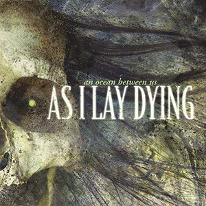 AS I LAY DYING <br/> <small>AN OCEAN BETWEEN US (COLV)</small>