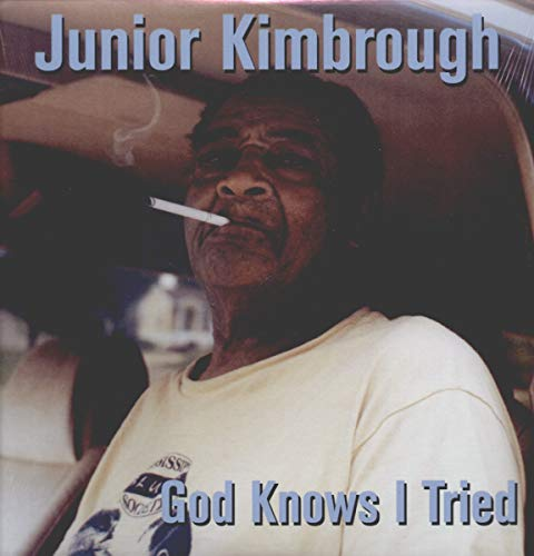 KIMBROUGH,JUNIOR <br/> <small>GOD KNOWS I TRIED</small>