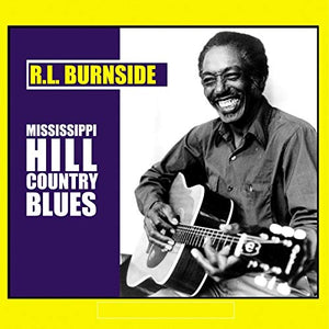BURNSIDE,R.L. <br/> <small>MISSISSIPPI HILL COUNTRY BLUES</small>