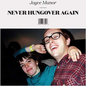 JOYCE MANOR <br/> <small>NEVER HUNGOVER AGAIN</small>