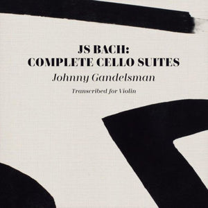 GANDELSMAN,JOHNNY <br/> <small>J.S. BACH: COMPLETE CELLO SUIT</small>