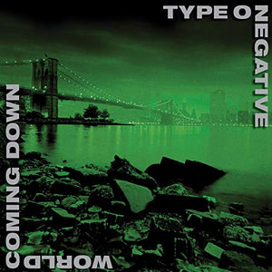 TYPE O NEGATIVE <br/> <small>WORLD COMING DOWN (GREEN)</small>