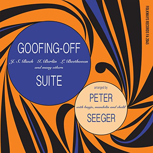 SEEGER,PETE <br/> <small>GOOFING-OFF SUITE</small>