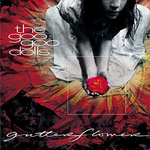 GOO GOO DOLLS <br/> <small>GUTTERFLOWER</small>