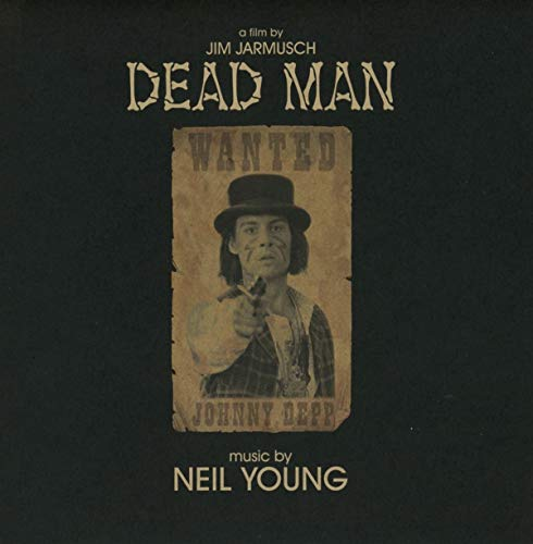 YOUNG,NEIL <br/> <small>DEAD MAN: A FILM BY JIM JARMUS</small>