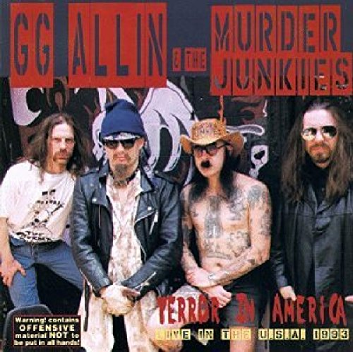 ALLIN,GG & MURDER JUNKIES <br/> <small>TERROR IN AMERICA</small>