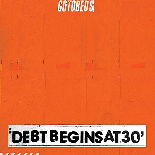 GOTOBEDS <br/> <small>DEBT BEGINS AT 30</small>