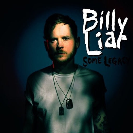 BILLY LIAR <br/> <small>SOME LEGACY</small>