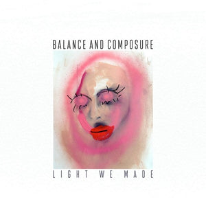 BALANCE & COMPOSURE <br/> <small>LIGHT WE MADE (DLCD)</small>