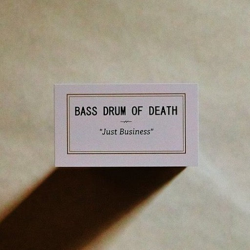 BASS DRUM OF DEATH <br/> <small>JUST BUSINESS (OFV)</small>
