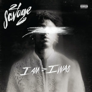 21 SAVAGE <br/> <small>I AM I WAS (OFV) (DLI)</small>
