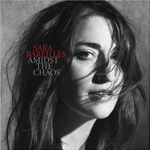 BAREILLES,SARA <br/> <small>AMIDST THE CHAOS (GATE) (OGV)</small>