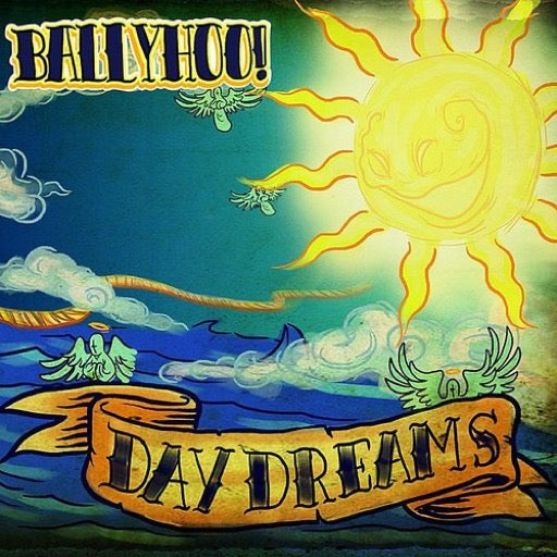 BALLYHOO <br/> <small>DAYDREAMS</small>