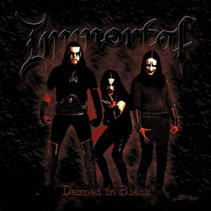IMMORTAL <br/> <small>DAMNED IN BLACK (LTD)</small>