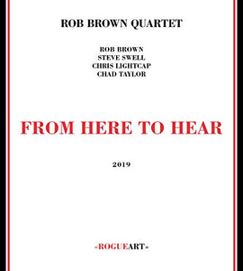 BROWN,ROB <br/> <small>FROM HERE TO HEAR</small>