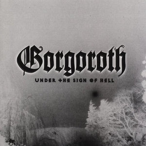 GORGOROTH <br/> <small>UNDER THE SIGN OF HELL (SILVER</small>