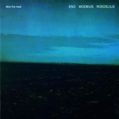 ENO / MOEBIUS / ROEDELIUS <br/> <small>AFTER THE HEAT</small>