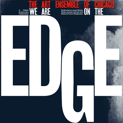 ART ENSEMBLE OF CHICAGO <br/> <small>WE ARE ON THE EDGE</small>