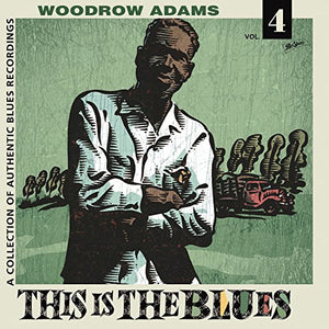 ADAMS,WOODROW <br/> <small>THIS IS THE BLUES 4 (LTD)</small>