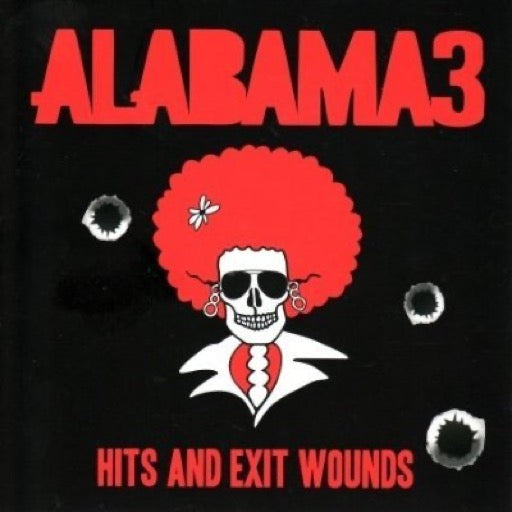 ALABAMA 3 <br/> <small>HITS & EXIT WOUNDS</small>
