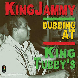 KING JAMMY <br/> <small>DUBBING AT KING TUBBY'S</small>