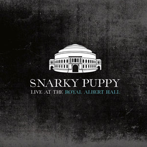 SNARKY PUPPY <br/> <small>LIVE AT ROYAL ALBERT HALL</small>