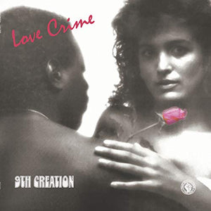 9TH CREATION <br/> <small>LOVE CRIME</small>