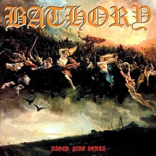 BATHORY <br/> <small>BLOOD FIRE DEATH (LTD)</small>