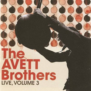 AVETT BROTHERS <br/> <small>LIVE: VOLUME 3</small>
