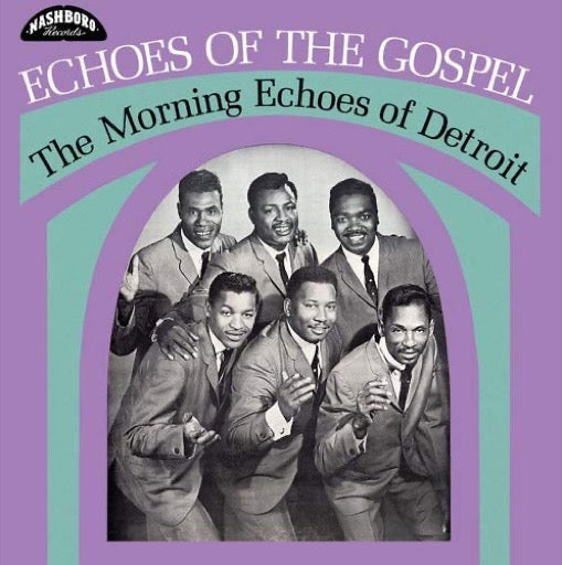 MORNING ECHOES OF DETROIT <br/> <small>ECHOES OF THE GOSPEL</small>