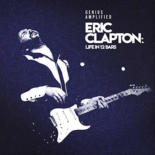ERIC CLAPTON: LIFE IN 12 BARS <br/> <small>ERIC CLAPTON: LIFE IN 12 BARS</small>