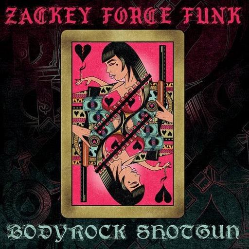ZACKEY FORCE FUNK <br/> <small>BODYROCK SHOTGUN</small>