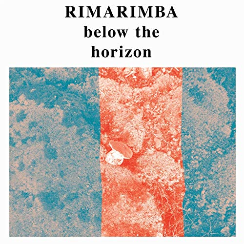 RIMARIMBA <br/> <small>BELOW THE HORIZON</small>