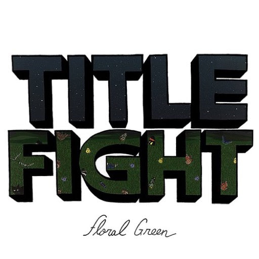 TITLE FIGHT <br/> <small>FLORAL GREEN (MPDL)</small>