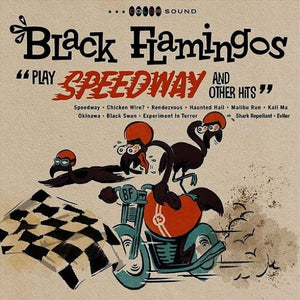 BLACK FLAMINGOS <br/> <small>PLAY SPEEDWAY AND OTHER HITS</small>