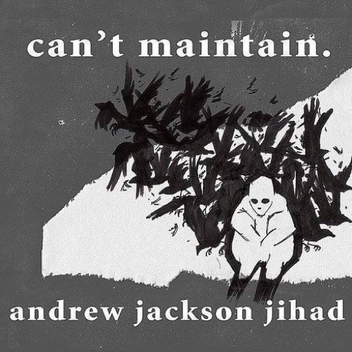 ANDREW JACKSON JIHAD <br/> <small>CAN'T MAINTAIN</small>