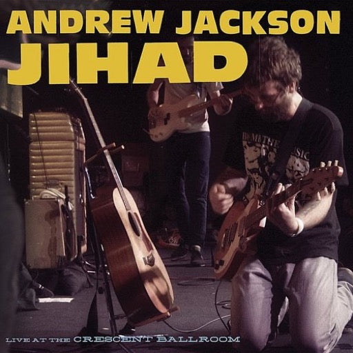 ANDREW JACKSON JIHAD <br/> <small>LIVE AT THE CRESCENT BALLROOM</small>