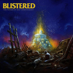 BLISTERED <br/> <small>POISON OF SELF CONFINEMENT</small>
