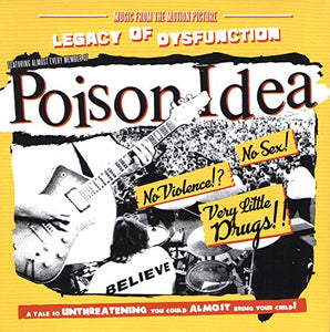 POISON IDEA <br/> <small>LEGACY OF DISFUNCTION</small>