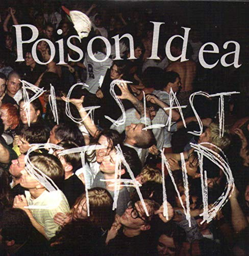 POISON IDEA <br/> <small>PIG'S LAST STAND (W/DVD)</small>