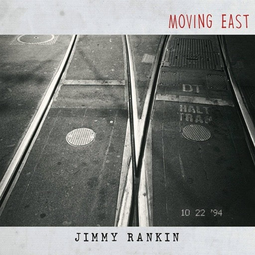 RANKIN,JIMMY <br/> <small>MOVING EAST</small>
