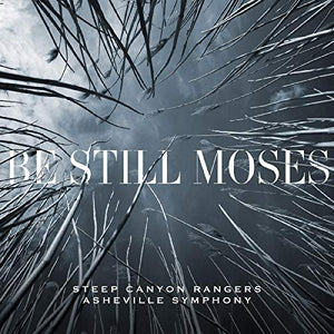 STEEP CANYON RANGERS & ASHEVIL <br/> <small>BE STILL MOSES</small>